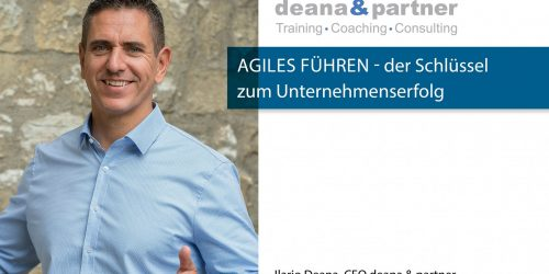 Unternehmen effektiv und agil führen – Teil 1